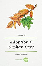 A Guide to Adoption and Orphan Care av…