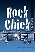 Rock Chick Renegade (Rock Chick, #4) by…