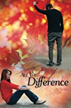 All the Difference by A. J. Baczek