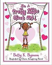 I'm a Pretty Little Black Girl! (1) (I'm a…