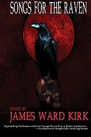 Songs for The Raven af James Ward Kirk