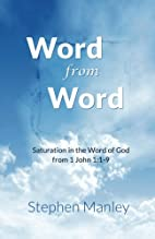 Word From Word (1 John 1:1-9): Saturation in…