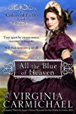 All The Blue of Heaven (Colors of Faith) (Volume 1), Carmichael, Virginia