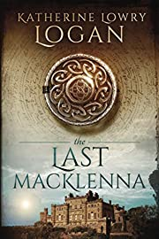 The Last MacKlenna por Katherine Lowry Logan