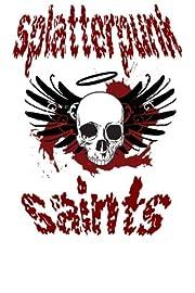 Splatterpunk Saints 2013: An Anthology for…