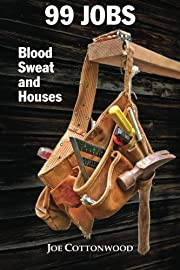 99 Jobs: Blood, Sweat, and Houses af Joe…