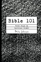Bible 101: First Steps in Spiritual Growth…