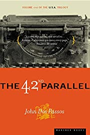 The 42nd Parallel: Volume One of the U.S.A.…