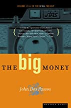 The Big Money by John Roderigo Dos Passos