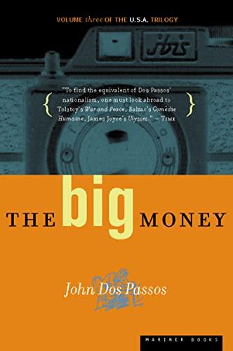The Big Money written by John Dos Passos part of U.S.A.