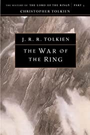 The War of the Ring: The History of The Lord…