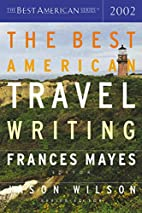The Best American Travel Writing 2002 by…