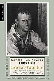Let Us Now Praise Famous Men: The American…
