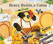 Henry Builds a Cabin de D.B. Johnson