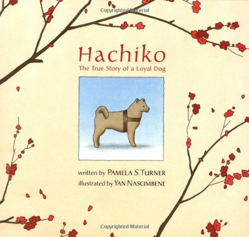 Hachiko The True Story of a Loyal Dog Hachiko The True Story of a