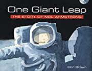 One Giant Leap: The Story of Neil Armstrong…