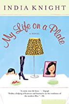 My Life on a Plate by India Knight