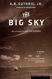 The Big Sky af A. B. Guthrie Jr.