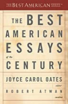 The Best American Essays of the Century by…