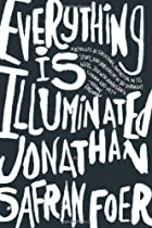 Everything Is Illuminated by Jonathan Safran…