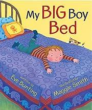 My Big Boy Bed de Eve Bunting