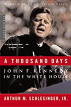 A Thousand Days: John F. Kennedy in the…
