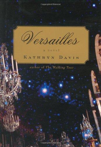 Versailles: A Novel, Davis, Kathryn