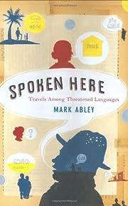 Spoken here : travels among threatened…