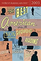 The Best American Nonrequired Reading 2003…