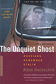 The Unquiet Ghost: Russians Remember Stalin…