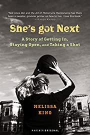 She's Got Next : A Story of Getting In,…