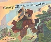 Henry Climbs a Mountain af D.B. Johnson