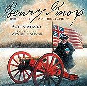 Henry Knox: Bookseller, Soldier, Patriot av…