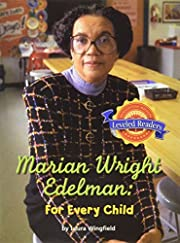 Marion Wright Edelman: For Every Child…