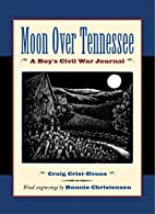Moon Over Tennessee: A Boy's Civil War…