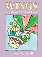Wings: A Tale of Two Chickens by James…