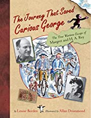 The Journey That Saved Curious George : The…