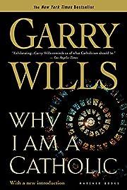 Why I Am a Catholic av Garry Wills