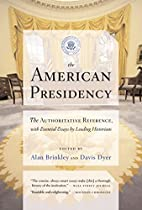 The American Presidency by Alan Brinkley