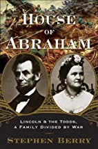 House of Abraham: Lincoln and the Todds, A…