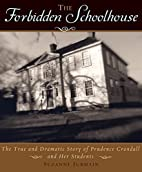 The Forbidden Schoolhouse: The True and…