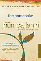 The Namesake: A Novel by Jhumpa Lahiri