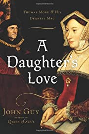 A Daughter's Love: Thomas More and His…