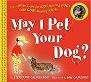May I Pet Your Dog?: The How-to Guide for…