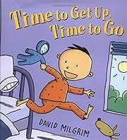 Time to Get Up, Time to Go av David Milgrim