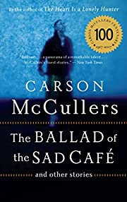 The ballad of the sad café and other…