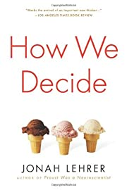 How We Decide por Jonah Lehrer