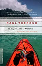 The Happy Isles of Oceania: Paddling the…