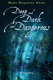 Deep and Dark and Dangerous de Mary Downing…
