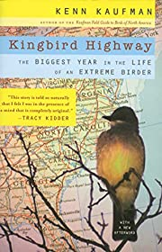 Kingbird Highway: The Biggest Year in the…
